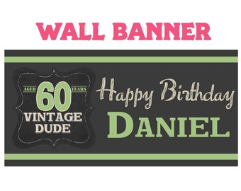 Vintage Dude Happy Birthday Banner  ~ Happy 60th Birthday Personalize Party Banners Indoor or Outdoor
