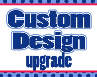 CUSTOM Banner Design UPGRADE - Change of Color - For Welcome Signs