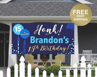 Birthday Yard Banner | Birthday Banner | 15th Birthday Vinyl Banner | HONK Birthday Banner | Quarantine Birthday Banner, Lawn Banner