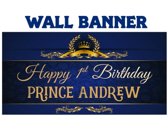 First Birthday Prince Banner ~ Personalized Happy Birthday Crown Birthday, Little Prince Birthday Banner, Printed Vinyl Banner