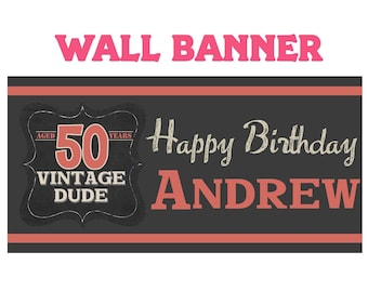 Vintage Dude Happy Birthday Banner ~ Happy 50th Birthday Personalized Party Banners- Custom Banners, Milestone Banners, Printed Banner