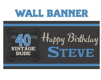 Vintage Dude Happy Birthday Banner  ~ Happy 40th Birthday Personalized Party Banners - Vintage Dude Banner - 30th Birthday Banner - Printed