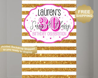30th Birthday Personalized Photo Backdrop, Birthday Photo Backdrop, Sassy and Classy Birthday Backdrop, Photo Booth Printed Backdrop