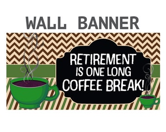 Happy Retirement Banner ~ Love Coffee Personalized Party Banners - Congratulations Banner, Coffee Break Retirement Banner, Printed Banner