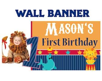 First Birthday Happy Birthday Banner ~  Circus Birthday Personalized, Carnival Birthday Banner, Custom Banner, Lion Printed Vinyl Banner