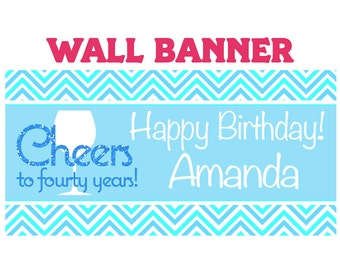 Cheers to Fourty Happy Birthday Banner  ~ Happy 40th Birthday Personalize Party Banners Indoor or Outdoor