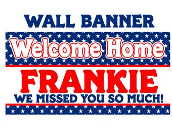Welcome Home Banner ~ Personalized Party Banners Indoor or Outdoor Patriotic, Military Welcome Home Banner, Printed Banner