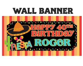 Mexican Fiesta Party Banner ~ Personalize Party Banners, Sombrero Birthday Banner, Vinyl Printed Banner, 40th Birthday Banner, Fiesta Banner
