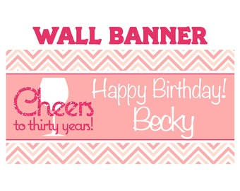 Cheers to Thirty Happy Birthday Banner  ~ Happy 30th Birthday Personalized Party Banners, Milestone Banner, Printed Vinyl Banner