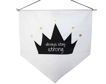 Always be strong White Banner flag Wall flag Gold White Vinyl Print Inspirational decor Motivational design Scandinavian