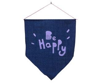 Banner flag, Be Happy,  Typographic room decor, Inspirational design, Motivational flag, Teens room decor, happy design