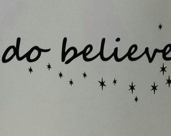 """An """"i do believe""""  Vinyl Sticker Decal"""