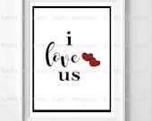 "I Love Us, digital print, Valentine's Day, Love, printable, 10""x 10"""