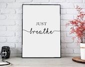 Just Breathe Print, Just ...
