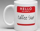 Hello My Name is Coffee Slut Personalized Coffee Mug