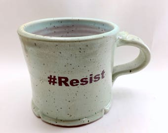 Chameleon Green Mugs with a Message.  #Resist, #Resist, Persist and #Resist, Persist, Vote.  These are handmade. These Are Ready to Ship