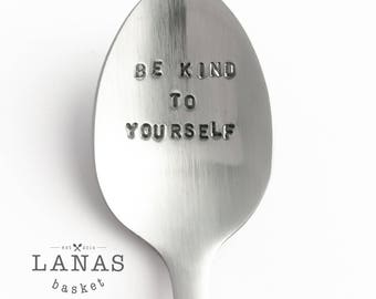Be Kind To Yourself || Teaspoon || Eating Disorder/Mental Illness Recovery Gift