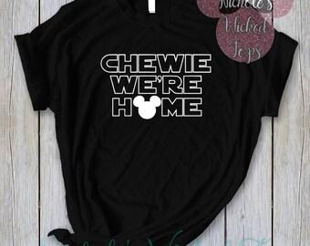 a5a63806 Chewie we're home //T-shirt or Tank // Men // Women // Kids // Disney shirts  // Magical shirts // Disney vacation // WDW // Star wars