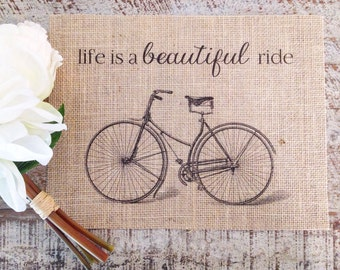 Burlap Print Life is a Beautiful Ride | Vintage Bicycle | Birthday, Holiday, New Home Gift | Farmhouse and Rustic Home Decor