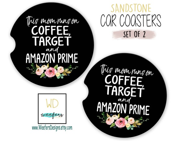 This Mom Runs On Coffee Target And Amazon Prime Car Coasters Funny Mom Car Cup Holder Gift Gift For New Mom Baby Shower Gift Car0061