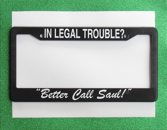 Breaking Bad License Plate Frame: In Legal Trouble Better | Etsy