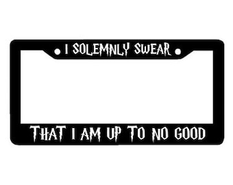 Harry Potter License Plate Frame - I Solemnly Swear That I Am Up To No Good - Harry Potter Plate Cover