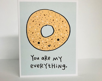 You Are My Everything, Greeting Card. Love Card. Everything Bagel Card. Anniversary Card. Cute Anniversary Card. Food Card. Food Art Card.