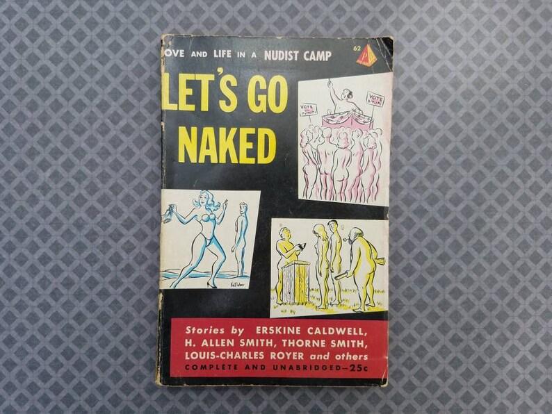 a1b50e3edd0 Let s Go Naked  Love and Life in a Nudist Camp vintage