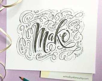 Make Art, Time, Memories, etc. // Calligraphy Art Print - Extras by Alaina