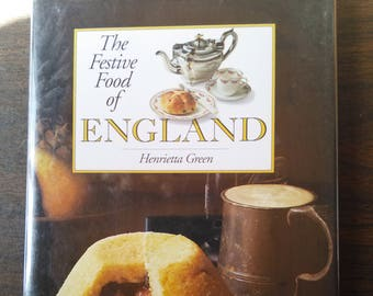 The Festive Food of England by Henrietta Green