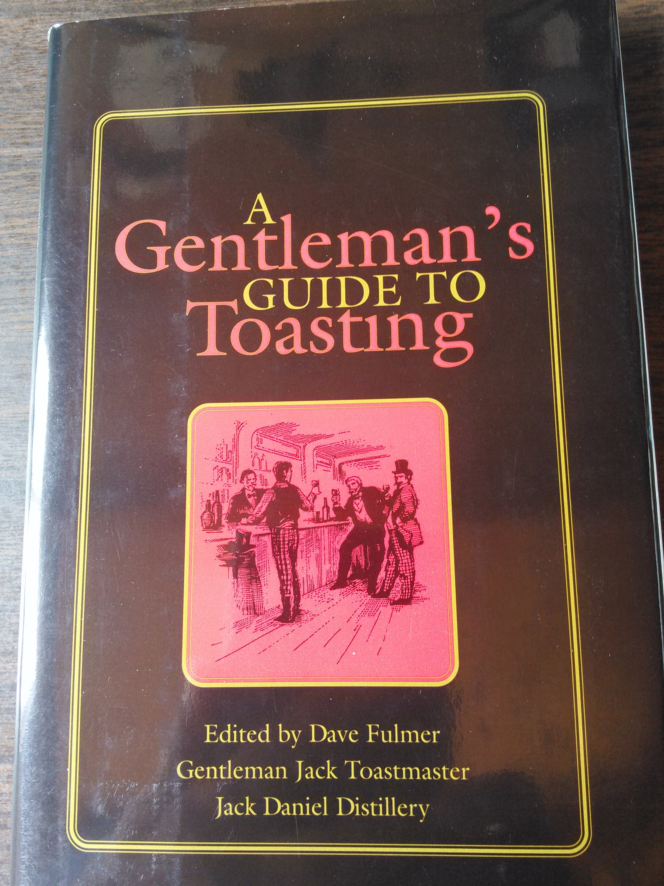 A Gentleman\'s Guide to Toasting Edited by Dave Fulmer