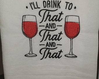 I'll Drink to That Embroidered Tea Towel