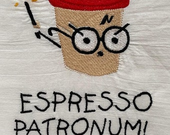 Espresso Patronum! Embroidered Tea Towel
