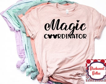 e1dab1382 Disney Shirts/Magic Coordinator/Disney Shirts for Women/Disney Family Shirts/Disney/Disney  World/Disneyland/Disney Ears/Mickey Mouse