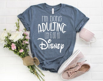 1935a67dc19 Disney Shirts I m Done Adulting Let s Go To Disney Disney Shirts for  Women Disney Family Shirts Disney t shirt Disney Vacation Disney Shirt