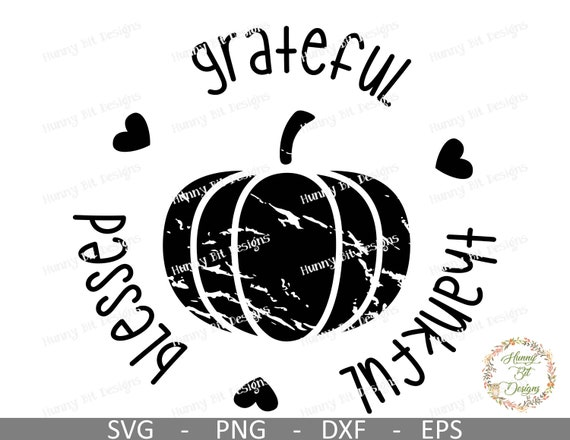 Thankful Pumpkin Svg Thankful Grateful Blessed Pumpkin Svg Fall Shirt Pumpkin Shirt Autumn Shirt Cut File Cricut Silhouette Studio By Hunny Bit Designs Catch My Party
