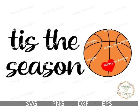Basketball Svg Tis The Season Basketball Svg Basketball Mom Basketball Shirt Cut File Vector File Cricut Ds Silhouette Studio By Hunny Bit Designs Catch My Party