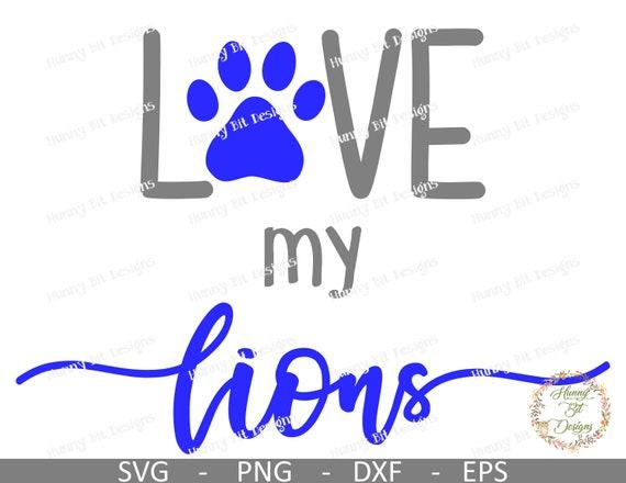 Lions Svg Love My Lions Svg Lions Shirt Mom Shirt Lion Mascot Paw Print Cut File Vector File Cricut Design Space Silhouette Studio By Hunny Bit Designs Catch My Party
