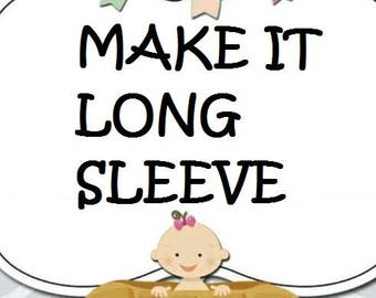 MAKE it LONG SLEEVE upgrade!