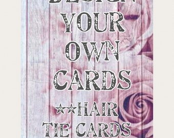 Design your own hair tie cards, hair tie cards, personalized hair tie cards, business logo and personalization hair tie cards
