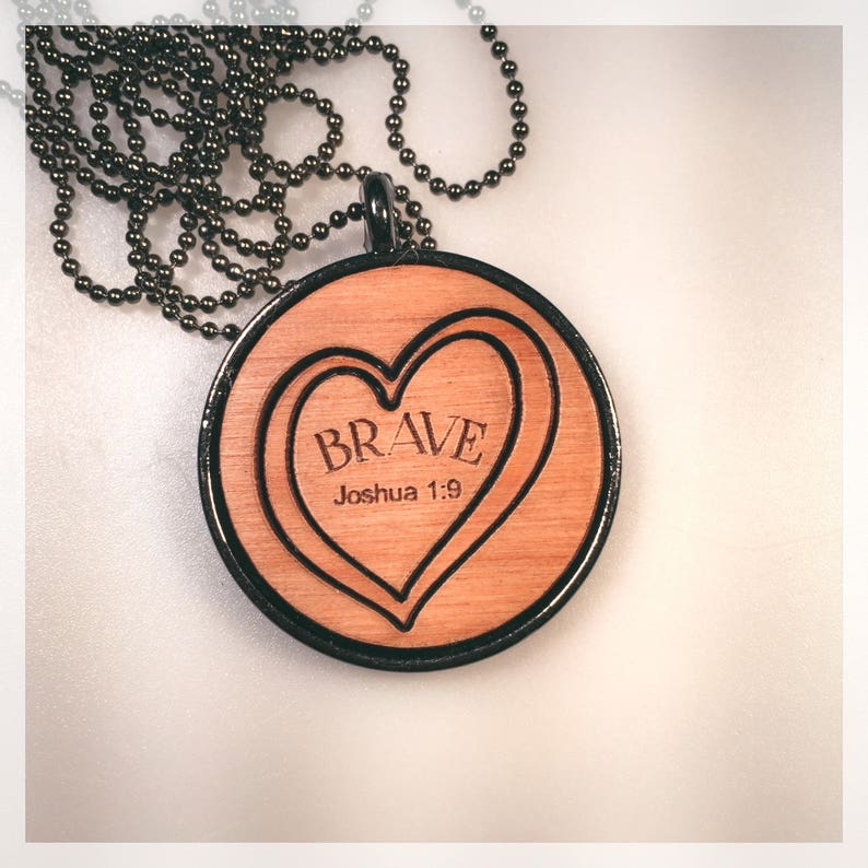 Gunmetal & Wood BRAVE Heart Necklace, Handmade, Christian Jewelry, Courage,  Encouragement, Faith, Fearlessness, Cancer Gift, Joshua 1:9