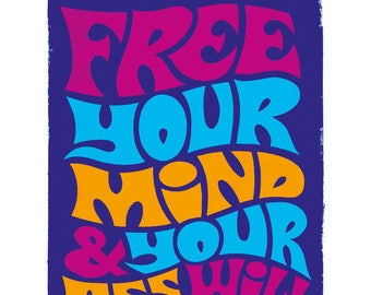 Free Your Mind & Your Ass Will Follow 40 x 50cm giclee print