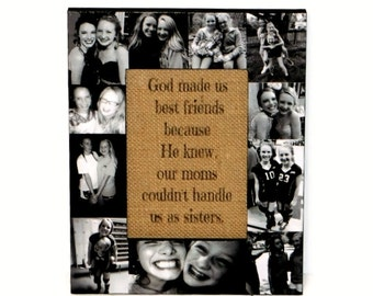 God made us Best Friends because he knew our Mother's couldn't handle us as sisters frame | Best Friend Frame, BFF gift, long distance,