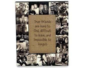 True friends are hard to find, difficult to leave and impossible to forget photo frame Best Friend Frame