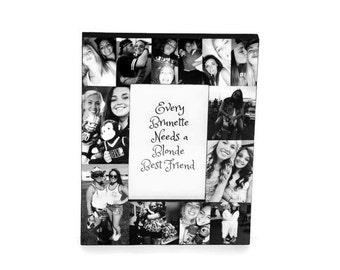 Every blonde needs a Brunette best Friend picture frame | Photo collage | Frame Best friend gift | Best Friend Birthday Gift | 4x6 5x7 8x10