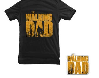 0a2f2ccba3 Walking Dad with 2 daughters T-shirt Funny Gift for Father's Day or  Birthday Inspired by The Walking Dead MUF-12206