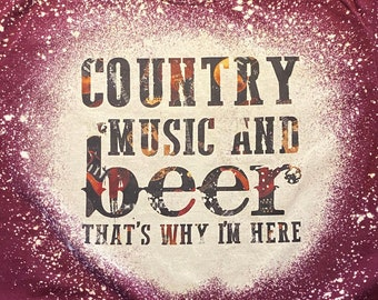 Country Music and Beer Bleach Tee