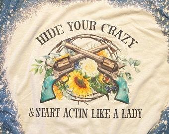 Hide Your Crazy Bleach Tee