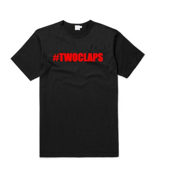 Two Claps T shirt   Custom T Shirt