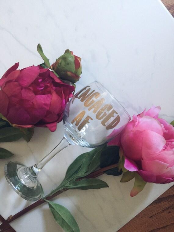 Custom Wine Glass   Enagaged AF   Engaged   Bride Wine Glass